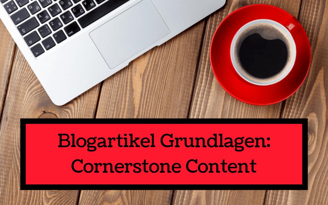 Blogartikel Grundlagen: Cornerstone Content