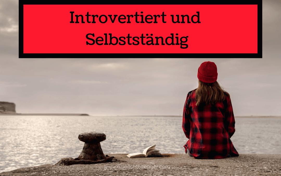Introvertiert und Selbstständig