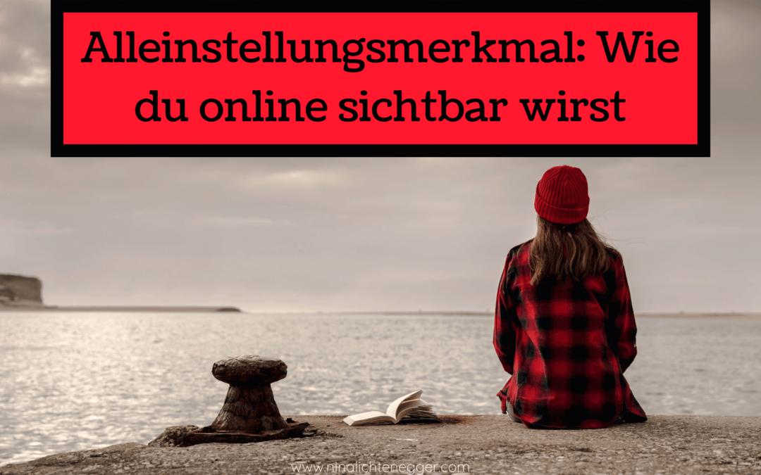 Alleinstellungsmerkmal: Wie du online sichtbar wirst