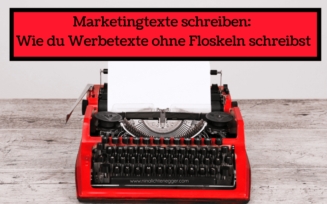 Marketingtexte schreiben: Wie du Werbetexte ohne Floskeln schreibst